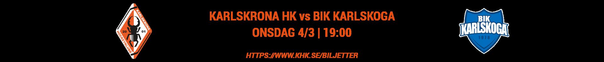 Nästa hemmamatch, Karlskrona HK - BIK Karlskoga den 4 mars, klockan 19:00. Köp din biljett redan nu.