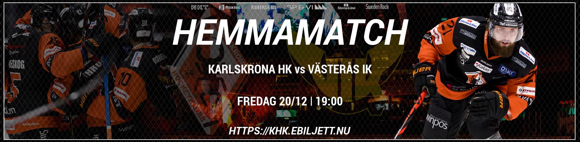 Nästa hemmamatch, Karlskrona HK  - Västerås IK 20 december, klockan 19:00. Köp din biljett redan nu.