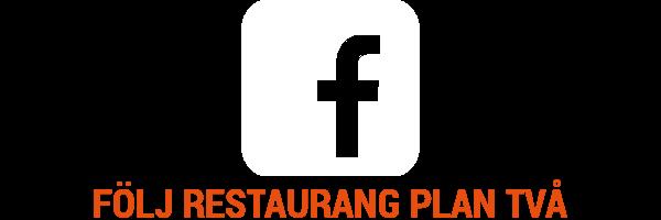 Följ Restaurang Plan Två På Facebook