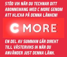 Stöd VIK när du abonnerar på C More genom att klicka på denna länk